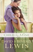 Book Cover Image. Title: Child of Mine, Author: Beverly Lewis