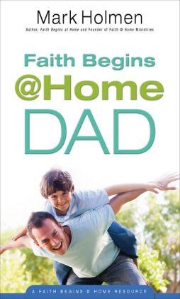 Faith Begins @Home Dad