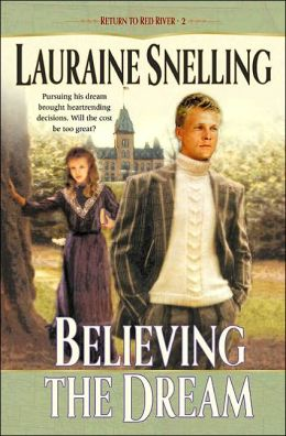 Believing the Dream (Return to Red River Series #2)