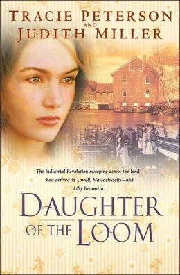 Daughter of the Loom (Bells of Lowell Series #1)