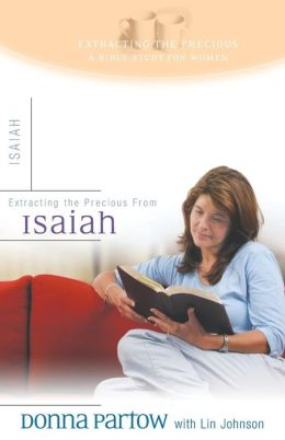 Extracting the Precious from Isaiah (Extracting the Precious Bible Studies for Women)