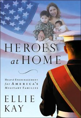 Heroes at Home: Help and Encouragement for America's Military Families