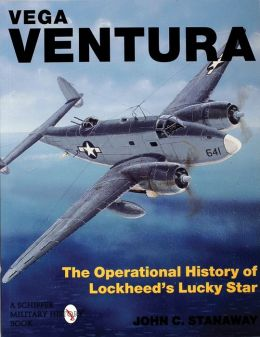 Vega Ventura: The Operational Story of Lockheed's Lucky Star