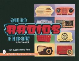 Genuine Plastic Radios of the Mid-Century: With Values