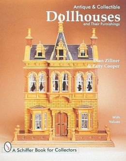 Antique and Collectible Dollhouses and Their Furnishings
