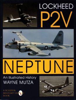 Lockheed P2V Neptune: An Illustrated History