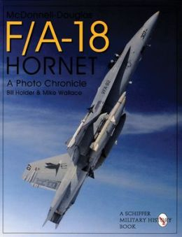 McDonnell-Douglas F/A-18 Hornet: A Photo Chronicle