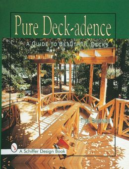 Pure Deck-Adence: A Guide to Beautiful Decks