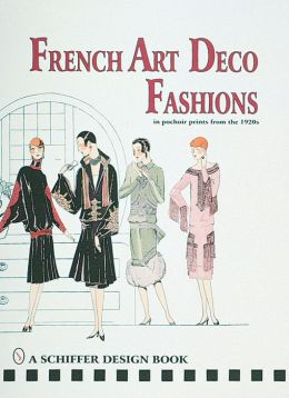 French Art Deco Fashions: In Pochoir Prints from the 1920s