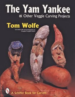 The Yam Yankee and Other Veggie Carving Projects