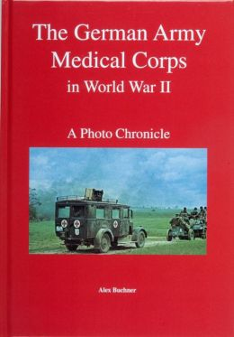 The German Army Medical Corps in WW II