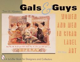 Gals and Guys: Women and Men in Cigar Box Label Art