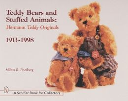 Teddy Bears and Stuffed Animals: Hermann Teddy Originals 1913-1998