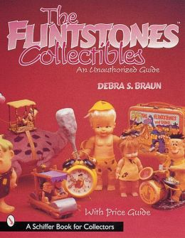 Flintstones Collectibles: An Unauthorized Guide