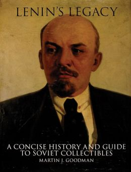 Lenin's Legacy: A Concise History and Guide to Soviet Collectibles
