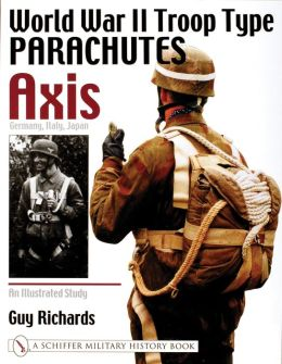 World War II Troop Type Parachutes AXIS: An Illustrated Study