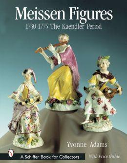 Meissen Figures 1730-1755: The Kaendler Period