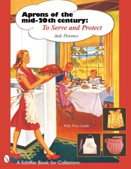 Aprons of the Mid-Twentieth Century: To Serve and Protect