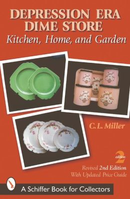 Depression Era Dimestore: Kitchen, Home and Garden