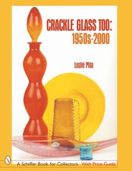 Crackle Glass Too: 1950s-2000