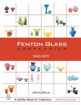 Fenton Glass Compendium: 1940-1970