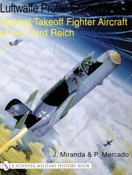 Vertical Takeoff Fighter Aircraft of the Third Reich