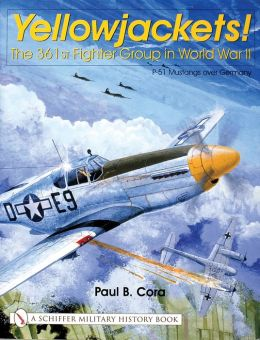 Yellowjackets! The 361st Fighter Group In World War II