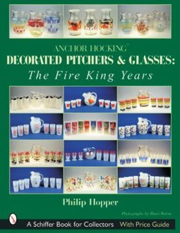 Anchor Hocking Decorated Pitchers and Glasses: The Fire King Years