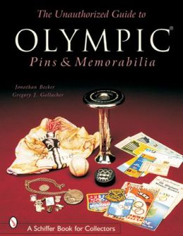 Unauthorized Guide to Olympic Pins and Memorabilia