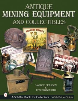 Antique Mining Equipment and Collectibles