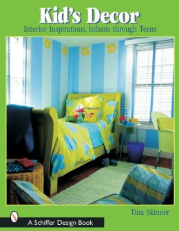 Kids Decor: Interior Inspirations, Infants through Teens