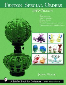 Fenton Special Orders: 1980-Present: QVC; Mary Walrath; Martha Stewart; Cracker Barrel; Jc Penney; National Fenton Glass Society; And Fenton Art Glass Club of America