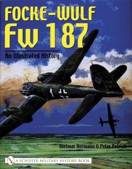 Focke-Wulf FW 187: An Illustrated History