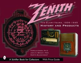 Zenith Radio, the Glory Years 1936-1945: History and Products