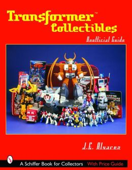 Transformers Collectibles: Unofficial Guide