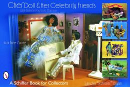 Cher Doll and Her Celebrity Friends: With Fashions by Bob Mackie