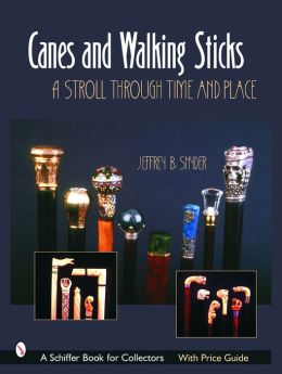 Canes and Walking Sticks: A Stroll through Time and Place