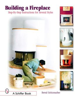 Building a Fireplace: Step-by-Step Instructions for Several Styles