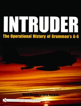 Intruder: The Operational History of Grumman's A-6