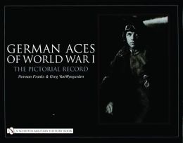 German Aces of World War One: The Pictorial Record
