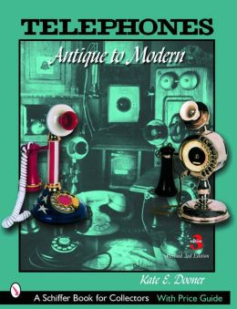Telephones: Antique to Modern