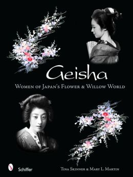 Geisha: Women of Japan's Flower and Willow World