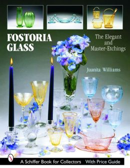 Fostoria Glass: The Elegant and Master-Etchings