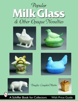 Milk Glass: And Other Opaque Novelties