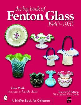Big Book of Fenton Glass: 1940-1970