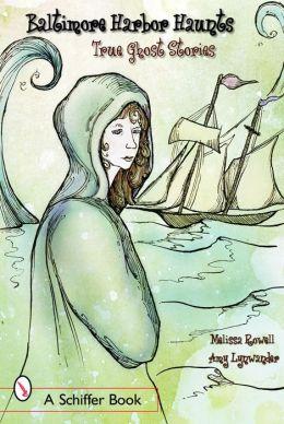 Baltimore's Harbor Haunts: True Ghost Stories