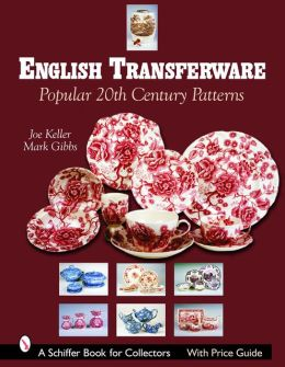 English Transferware: Popular 20th Century Patterns