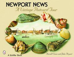 Newport News: A Vintage Postcard Tour