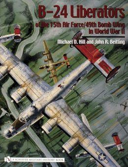 B-24 Liberators of the 15th Air Force/49th Bomb Wing in World War II