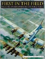First in the Field: The 1ST Air Division over Europe in WWII